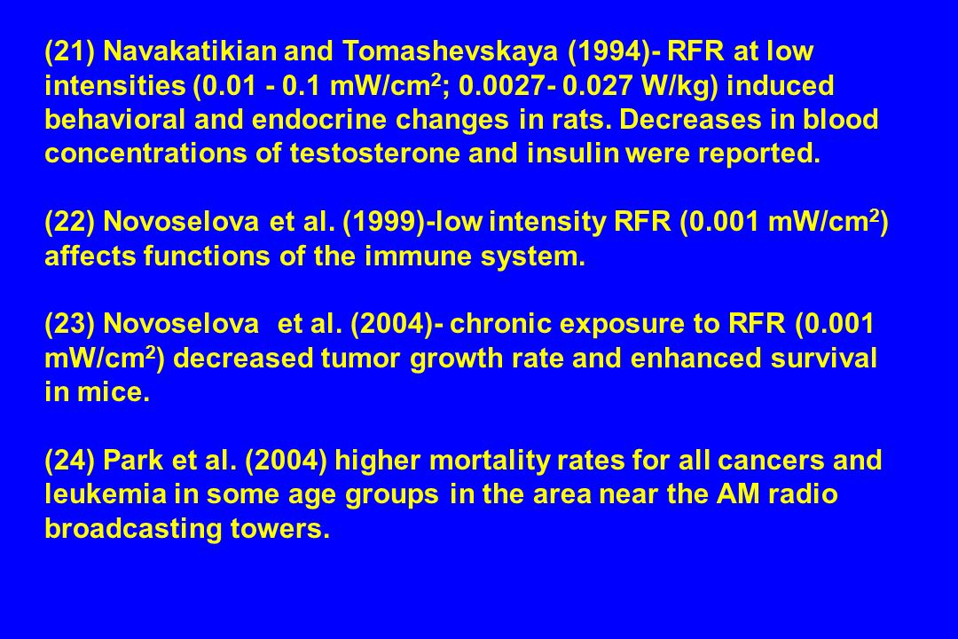 (21) Navakatikian and Tomashevskaya (1994)- RFR at low intensities ( mW/cm 2 ; W/kg) induced behavioral and endocrine changes in rats.
