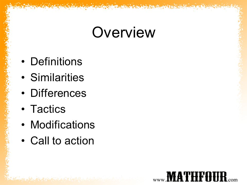 Overview Definitions Similarities Differences Tactics Modifications Call to action