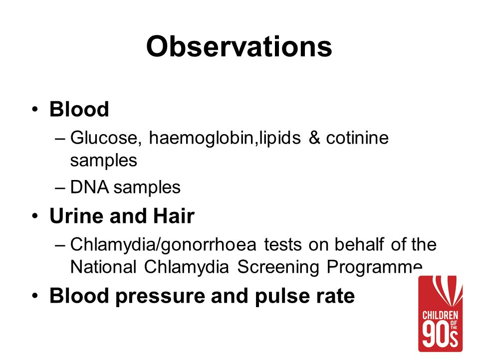 Observations Blood –Glucose, haemoglobin,lipids & cotinine samples –DNA samples Urine and Hair –Chlamydia/gonorrhoea tests on behalf of the National Chlamydia Screening Programme Blood pressure and pulse rate