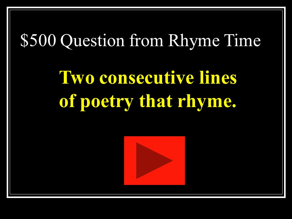 $400 Answer from Rhyme Time What is a refrain