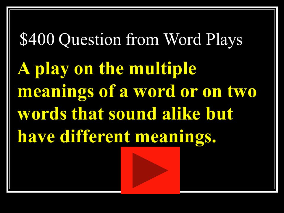 $300 Answer from Word Plays What is a simile