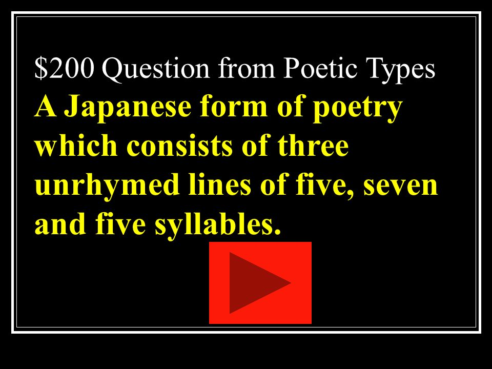$100 Answer from Poetic Types What is prose