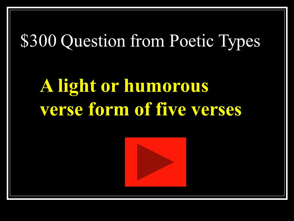 $200 Answer from Poetic Types What is haiku
