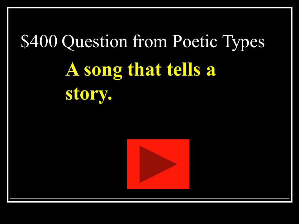 $300 Answer from Poetic Types What is a limerick