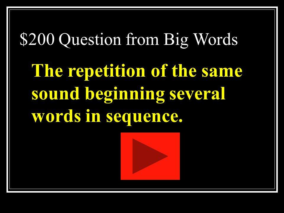 $100 Answer from Big Words What is onomatopoeia
