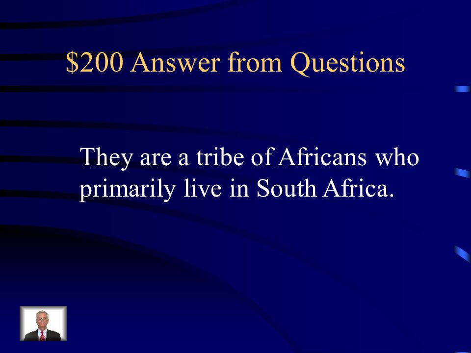 $200 Question Who are the Zulus