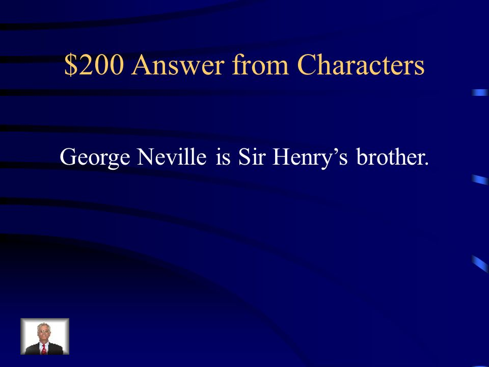 $200 Question from Characters Who is George Neville