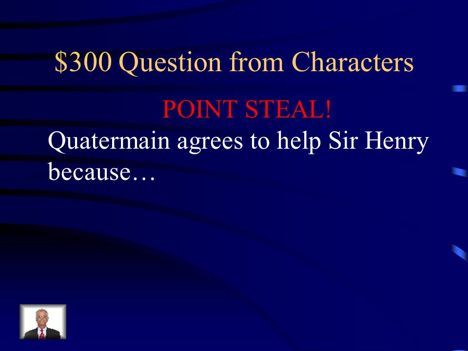 $200 Answer from Characters George Neville is Sir Henrys brother.