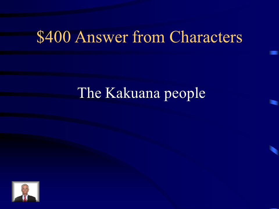 $400 Question from Characters What is the name of King Twalas people