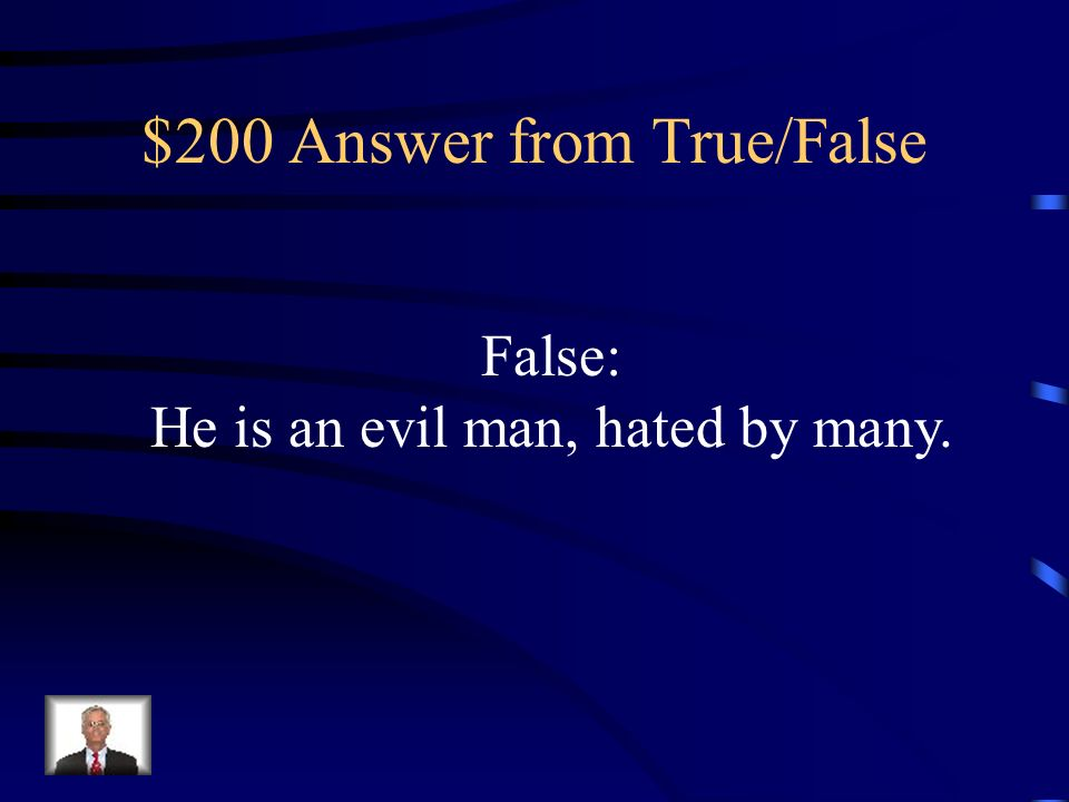 $200 Question from True/False King Twala is a good man, loved by his people.