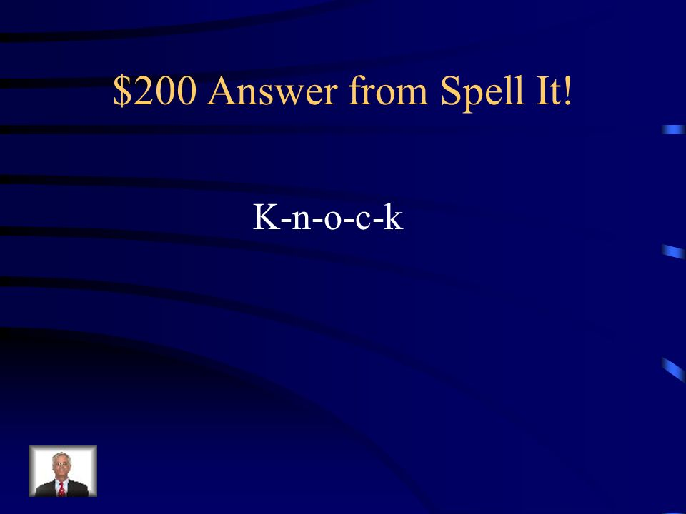 $200 Question from Spell It! To hit something