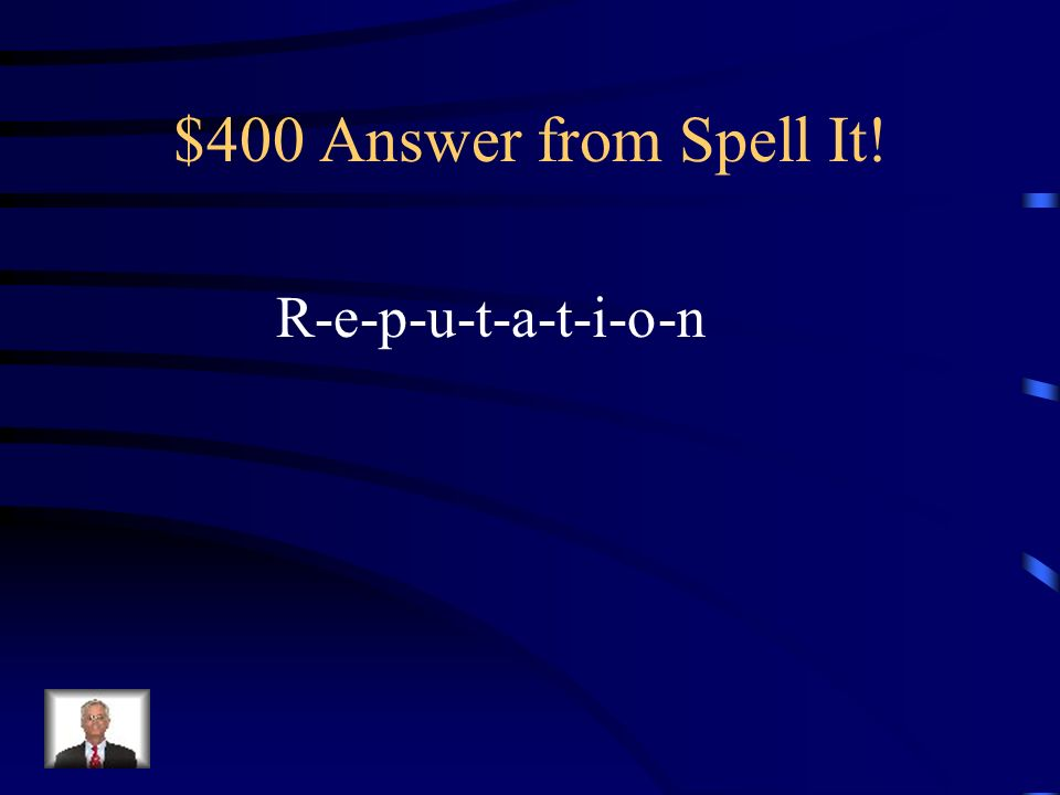 $400 Question from Spell It! The way other people think about a person