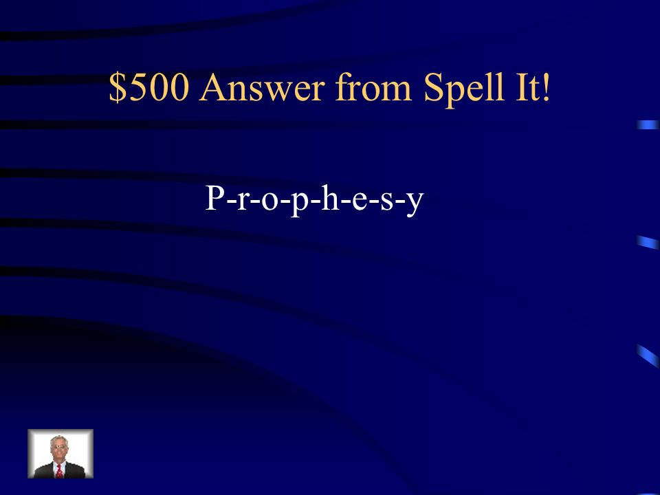 $500 Question from Spell It! To predict something