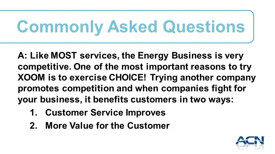 A: Like MOST services, the Energy Business is very competitive.