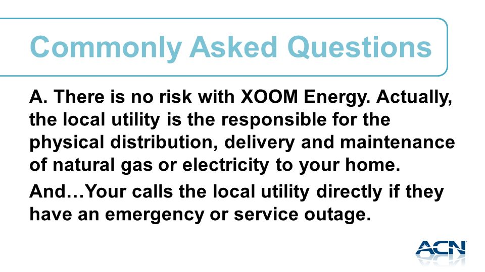A. There is no risk with XOOM Energy.