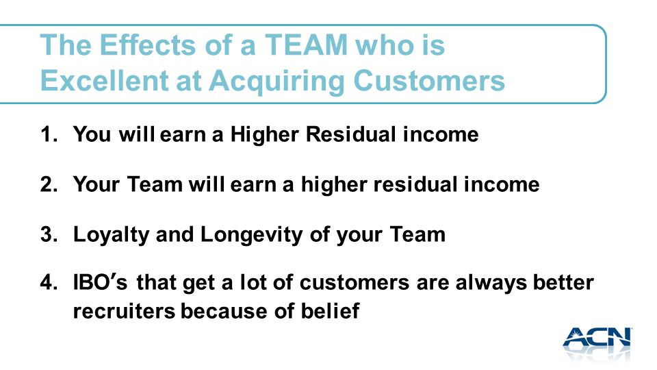 The Effects of a TEAM who is Excellent at Acquiring Customers 1.