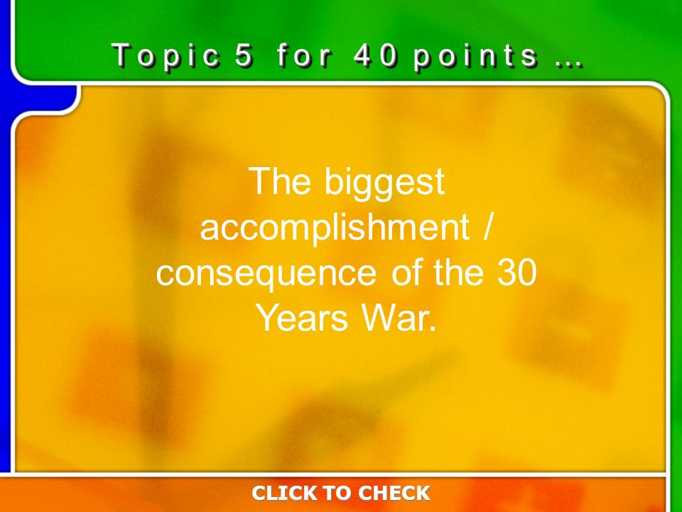 5:40 The biggest accomplishment / consequence of the 30 Years War.