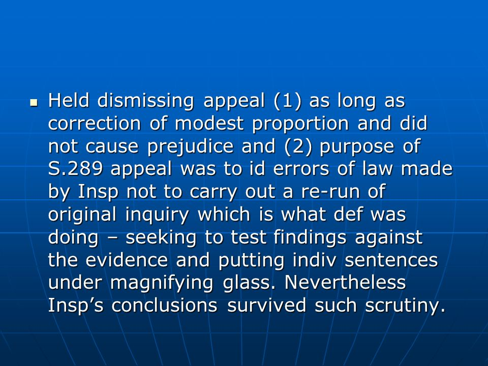 R on application of Mohammed Eid-v-First SofS [2006]JPL 1754 R on application of Mohammed Eid-v-First SofS [2006]JPL 1754 Def appealed agnst Insps deicisn dismissing EN appeal on basis that (1) Insp should not have been permitted to correct typo in his DL and (2) erred in holding change of use from financial and professional services to café was harmful.
