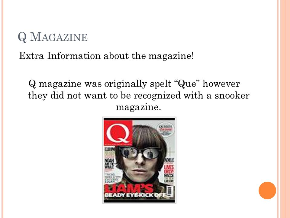 Q M AGAZINE Extra Information about the magazine.