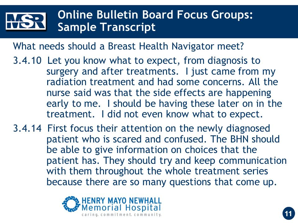 11 Online Bulletin Board Focus Groups: Sample Transcript What needs should a Breast Health Navigator meet.