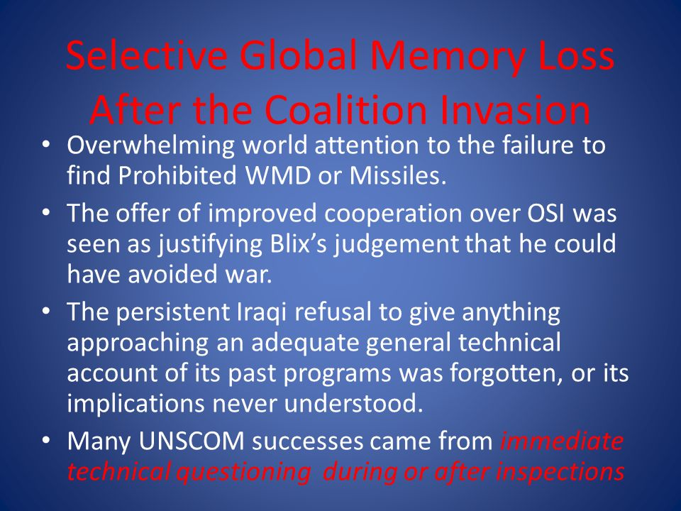 Selective Global Memory Loss After the Coalition Invasion Overwhelming world attention to the failure to find Prohibited WMD or Missiles.