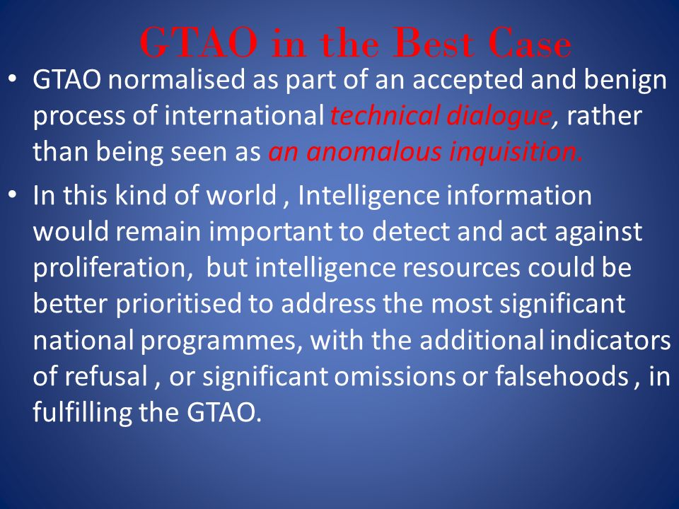 GTAO in the Best Case GTAO normalised as part of an accepted and benign process of international technical dialogue, rather than being seen as an anomalous inquisition.