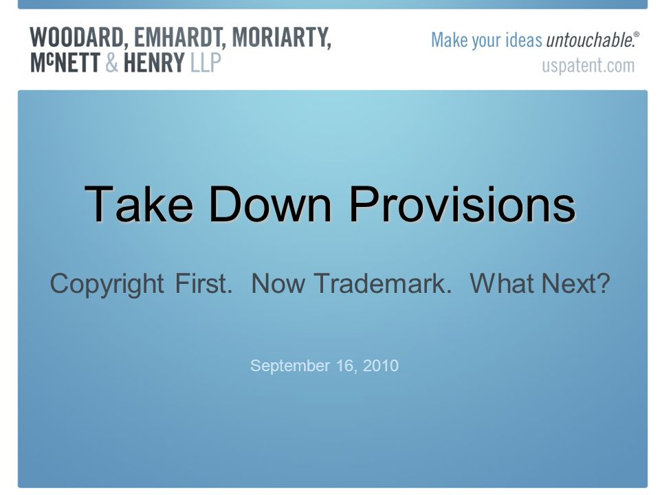 Take Down Provisions Copyright First. Now Trademark. What Next September 16, 2010