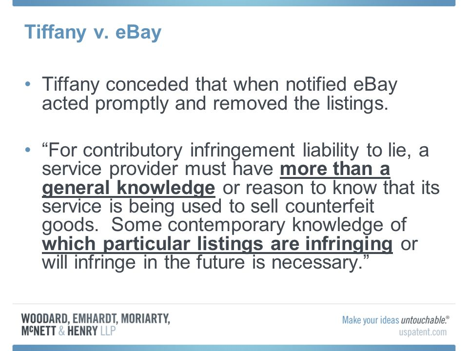 Tiffany v. eBay Tiffany conceded that when notified eBay acted promptly and removed the listings.