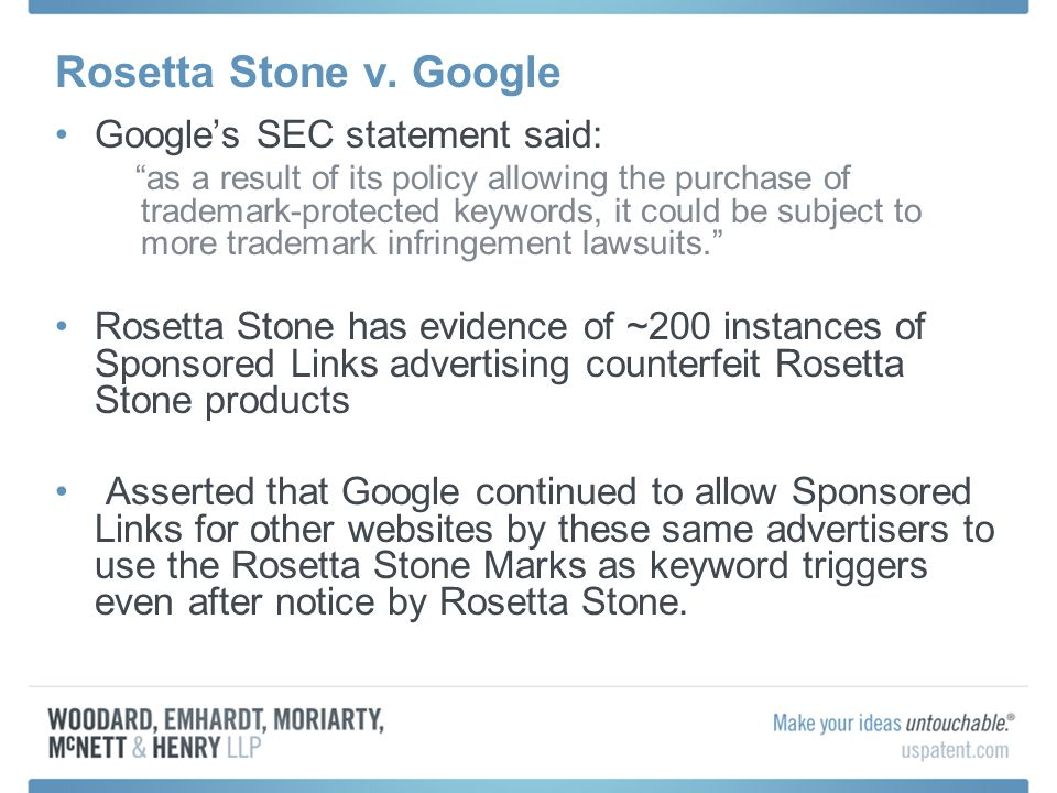 Googles SEC statement said: as a result of its policy allowing the purchase of trademark-protected keywords, it could be subject to more trademark infringement lawsuits.