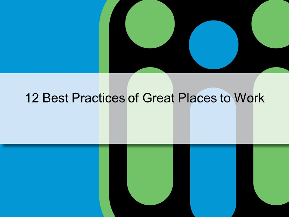 12 Best Practices of Great Places to Work