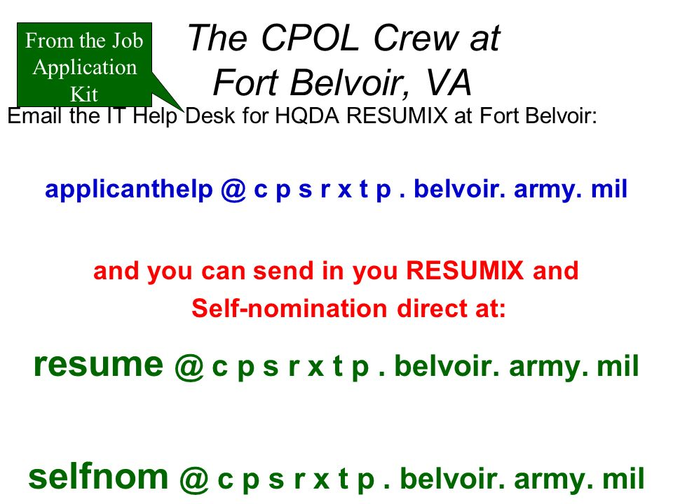 The CPOL Crew at Fort Belvoir, VA  the IT Help Desk for HQDA RESUMIX at Fort Belvoir: c p s r x t p.