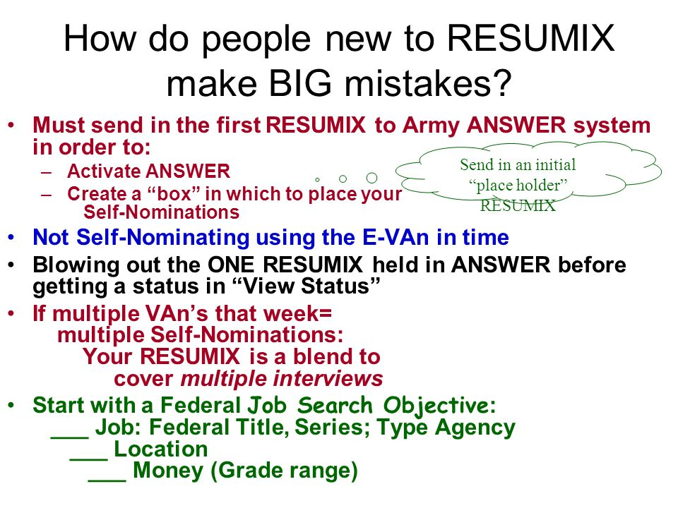 How do people new to RESUMIX make BIG mistakes.