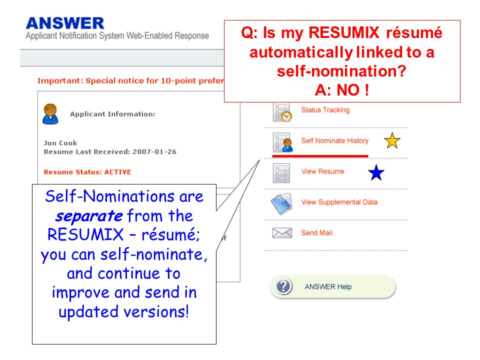 Self-Nominations are separate from the RESUMIX – résumé; you can self-nominate, and continue to improve and send in updated versions.
