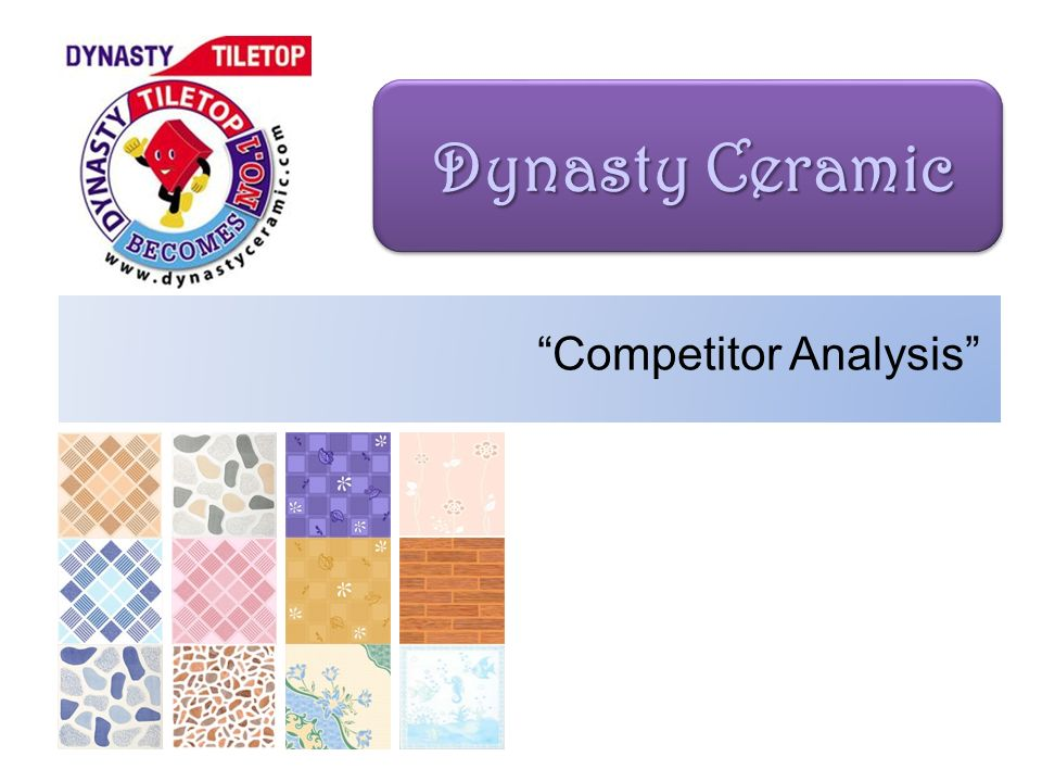 Dynasty Ceramic Competitor Analysis