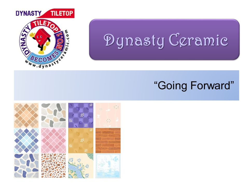 Dynasty Ceramic Going Forward