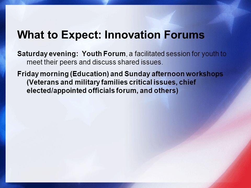 What to Expect: Innovation Forums Saturday evening: Youth Forum, a facilitated session for youth to meet their peers and discuss shared issues.