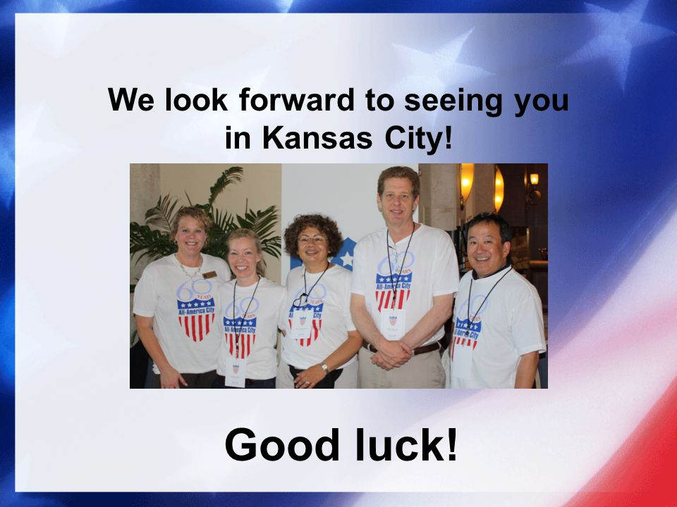 We look forward to seeing you in Kansas City! Good luck!