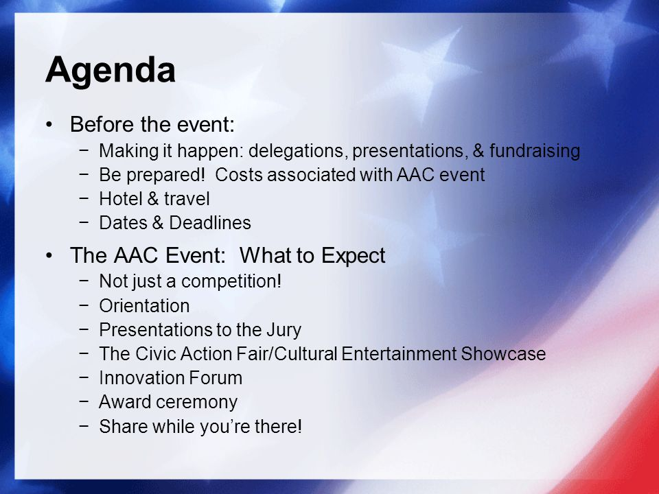 Agenda Before the event: Making it happen: delegations, presentations, & fundraising Be prepared.
