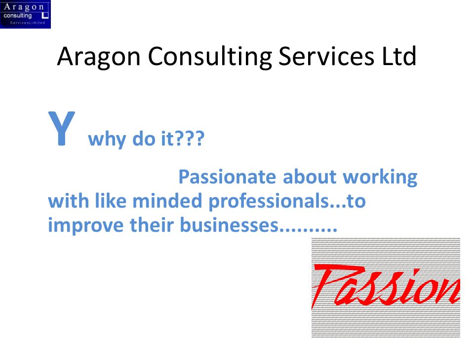 Aragon Consulting Services Ltd Y why do it .