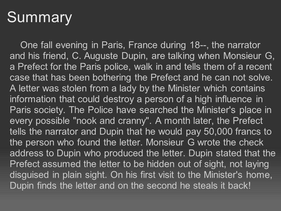 Summary One fall evening in Paris, France during 18--, the narrator and his friend, C.
