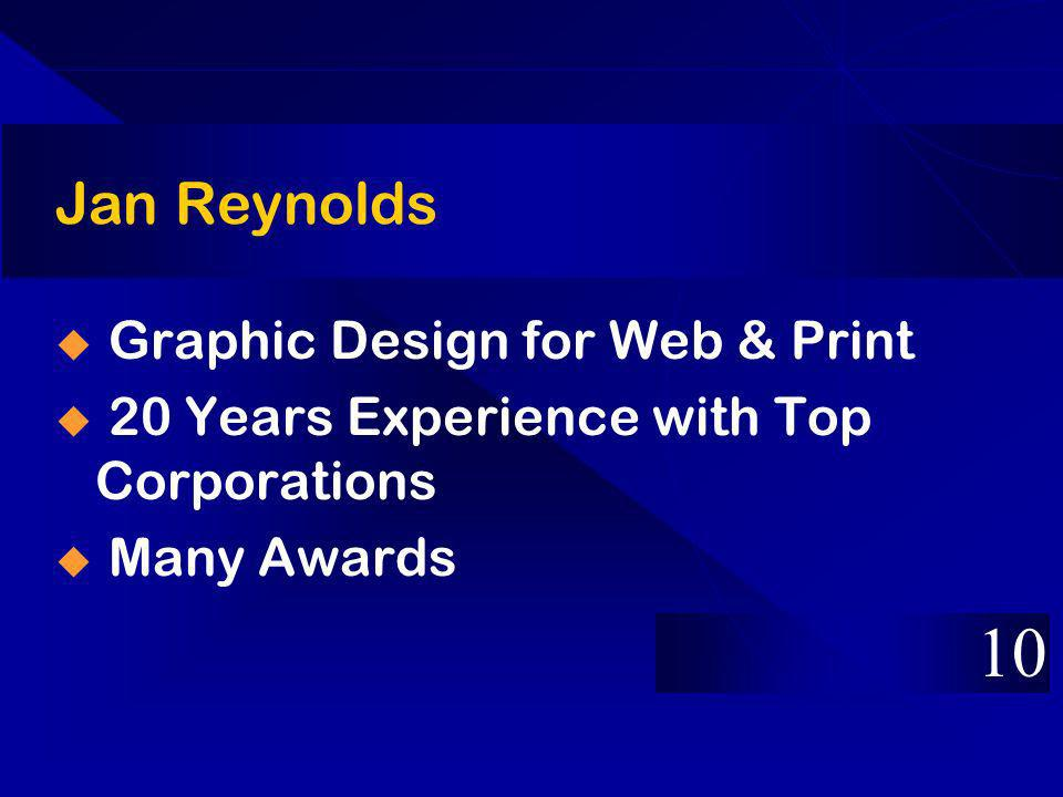 Jan Reynolds Graphic Design for Web & Print 20 Years Experience with Top Corporations Many Awards 10
