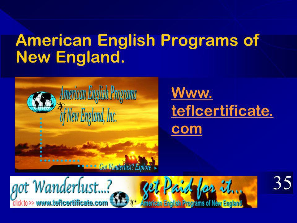 American English Programs of New England. 35 Www. teflcertificate. com