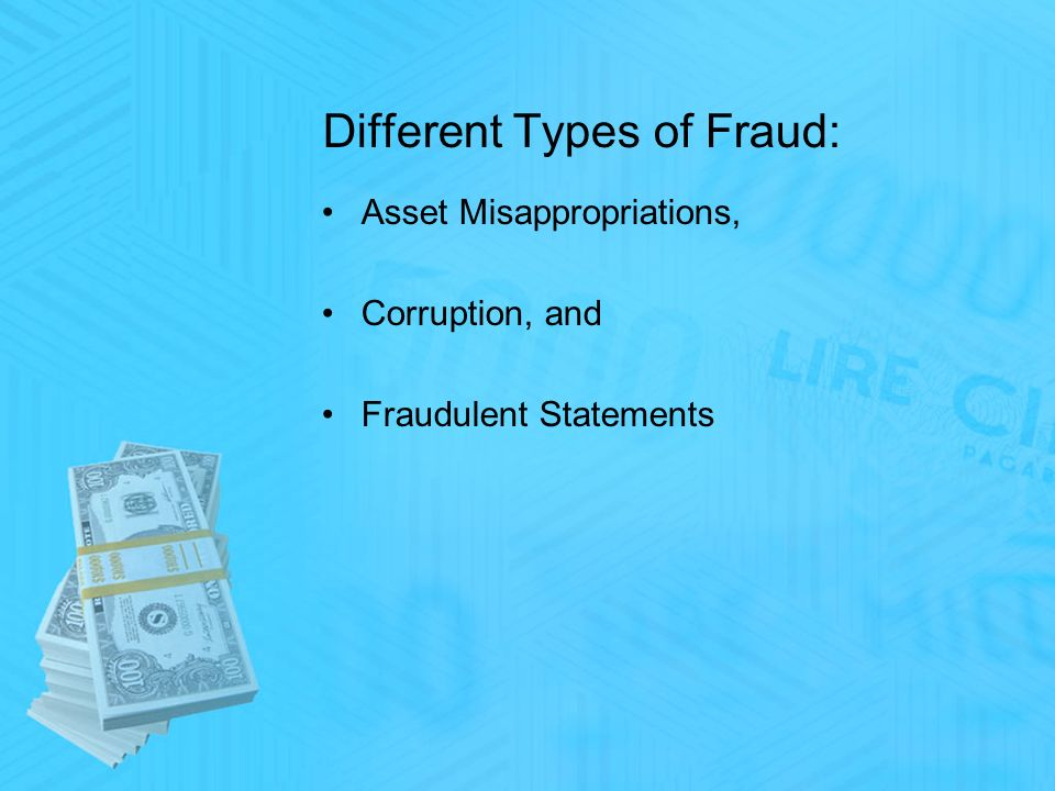 Different Types of Fraud: Asset Misappropriations, Corruption, and Fraudulent Statements