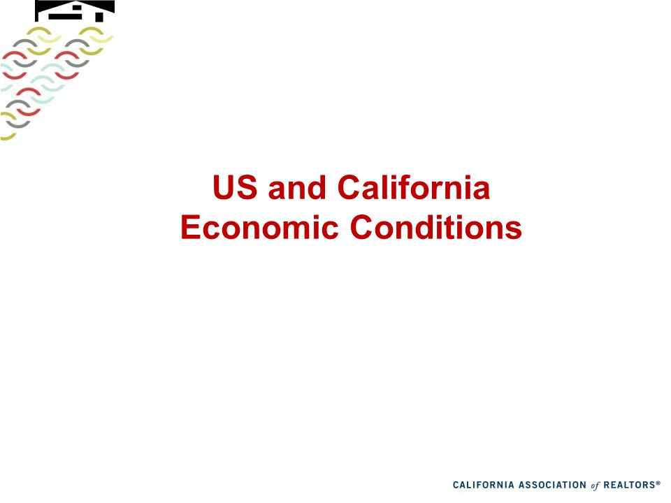 US and California Economic Conditions