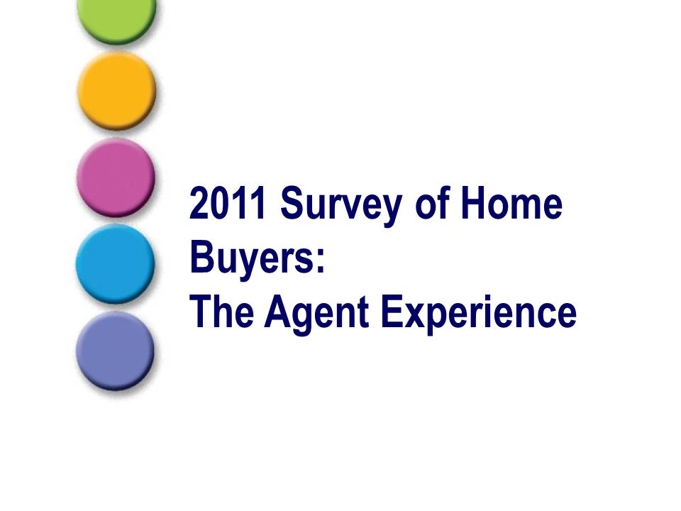 2011 Survey of Home Buyers: The Agent Experience