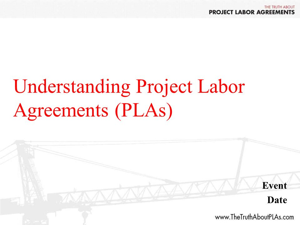 Understanding Project Labor Agreements (PLAs) Event Date