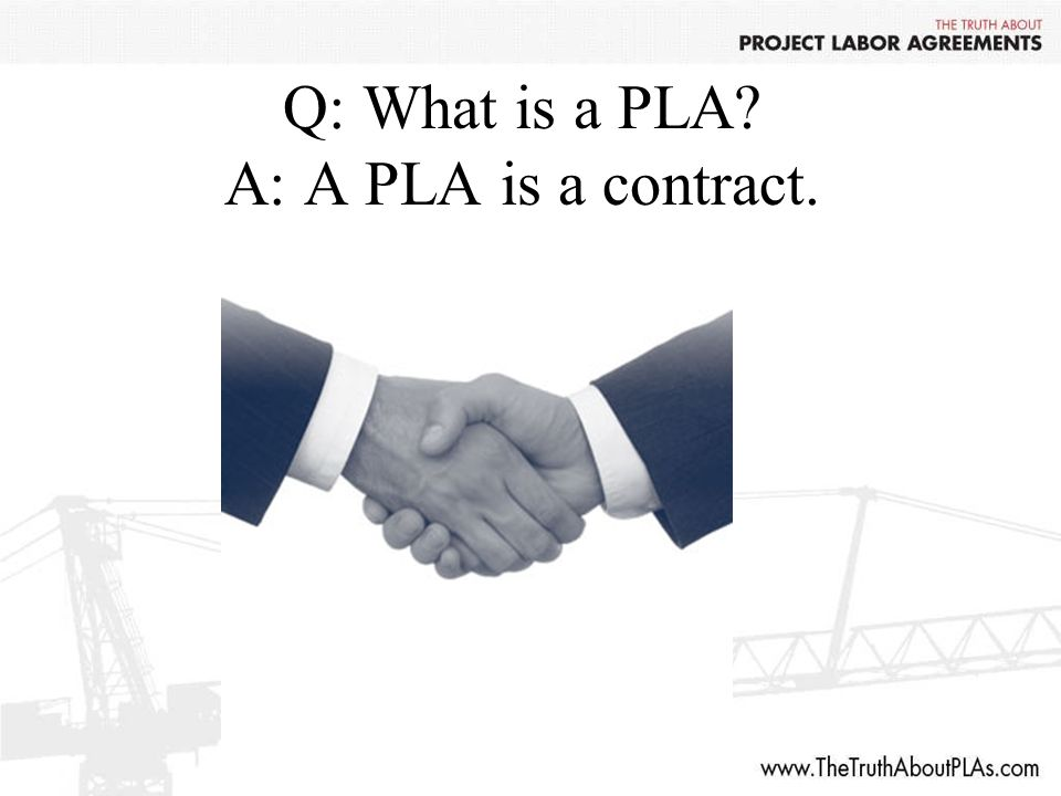 Q: What is a PLA A: A PLA is a contract.