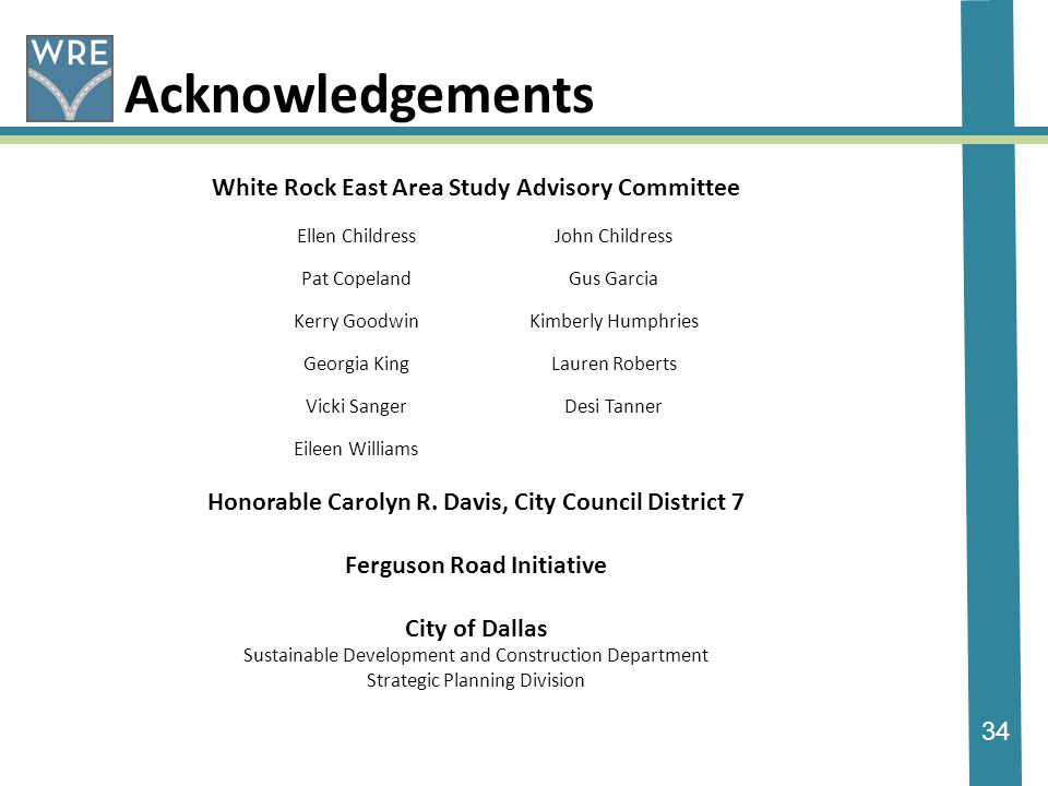 34 Acknowledgements White Rock East Area Study Advisory Committee Honorable Carolyn R.