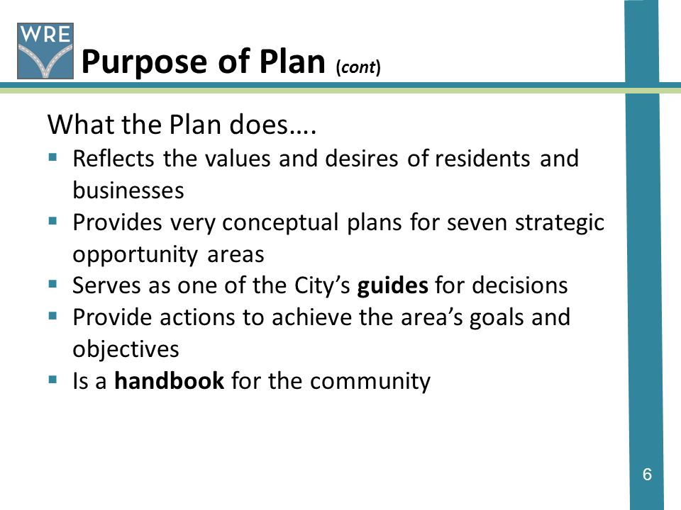 6 Purpose of Plan (cont) What the Plan does….