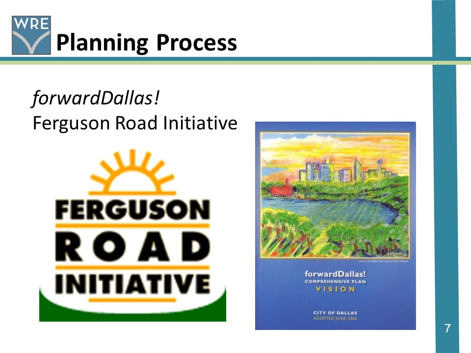 7 Planning Process forwardDallas! Ferguson Road Initiative